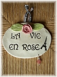 Ceramic Plaque La Vie En Rose